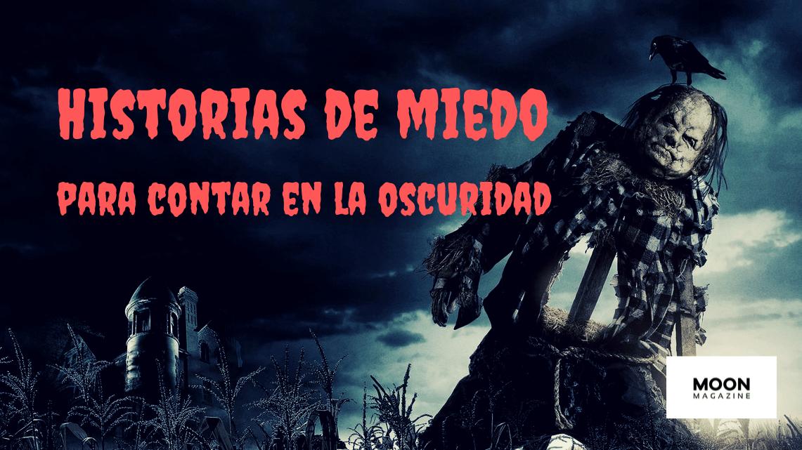Historias De Miedo Para Contar En La Oscuridad Somos Miedo E Historias Historias De Miedo Miedo Historia De Terror