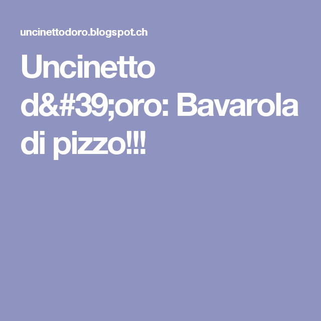 Uncinetto d'oro: Bavarola di pizzo!!!