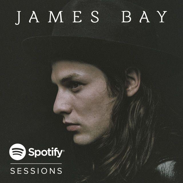 If I Ain T Got You James Bay Spotify Session 2015 Alicia Keys