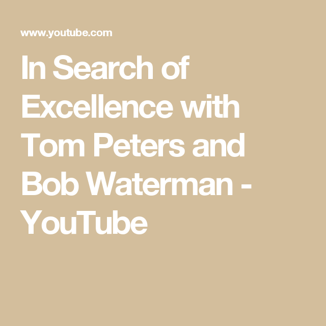 In search of excellence with tom peters and bob waterman youtube in search of excellence with tom peters and bob waterman youtube publicscrutiny Gallery