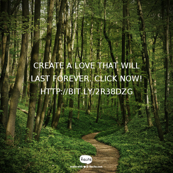 Create a love that will last forever. Click Now! http://bit.ly/2r38Dzg - Quote From Recite.com #RECITE #QUOTE
