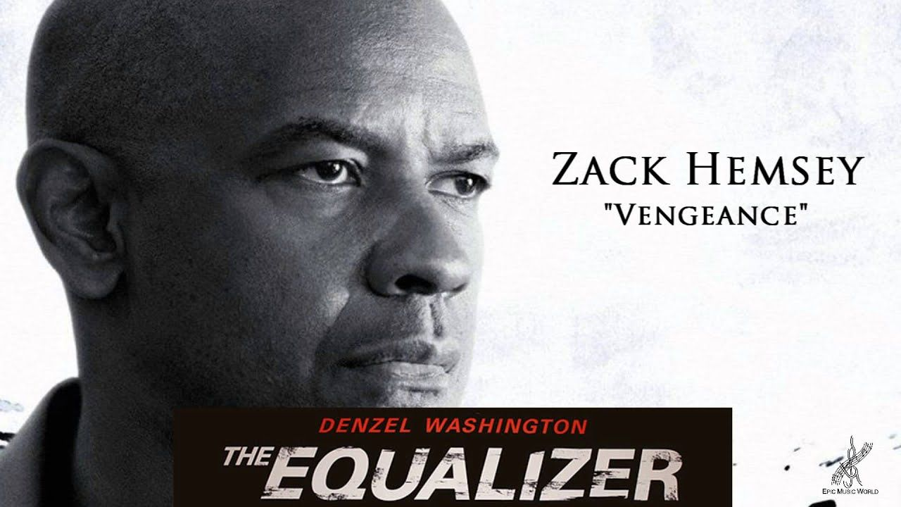 Zack Hemsey Vengeance The Equalizer Official