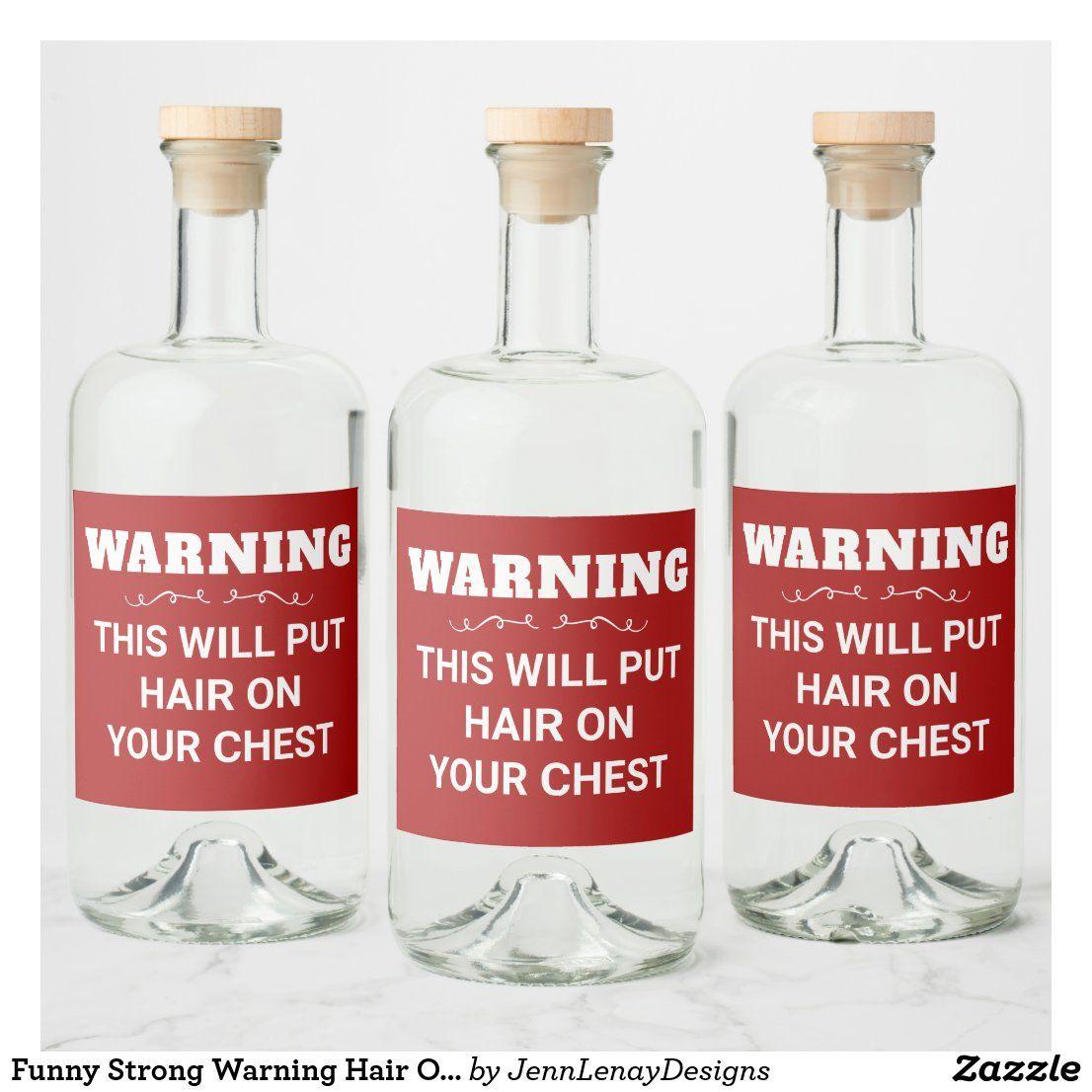 Funny Strong Warning Hair On Chest Red Mens Liquor Bottle Label Zazzle Com In 2020 Liquor Bottle Labels Liquor Bottles Liquor