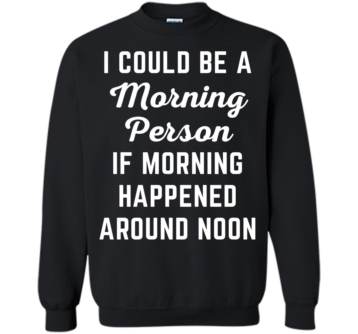 Could be morning person funny quote tshirt products pinterest