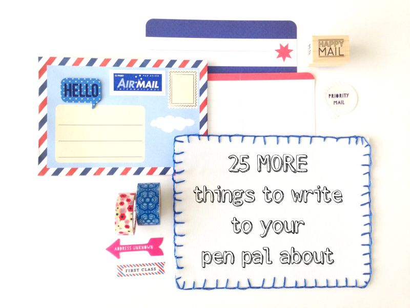 What To Write To Your Pen Pal About   More Things Via Www