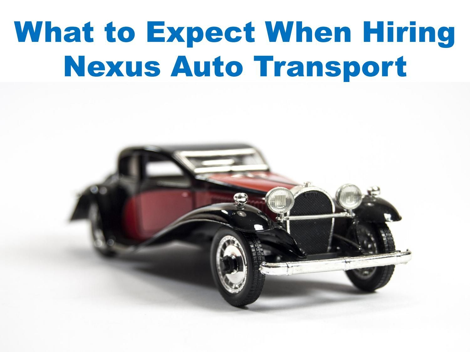 what to expect when hiring nexus auto transport | car shipping