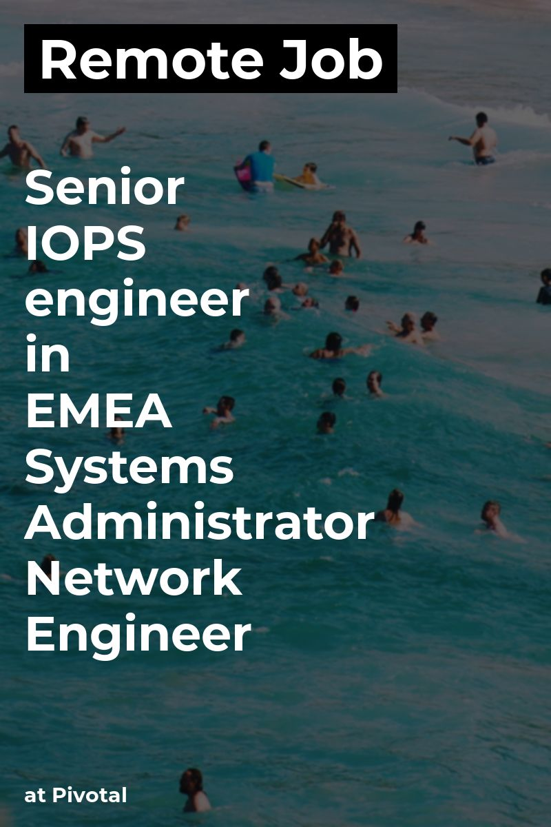 Remote Senior IOPS engineer in EMEA Systems