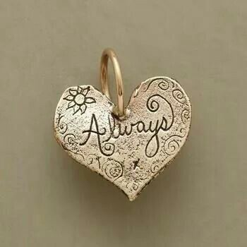 In my heart always and forever....