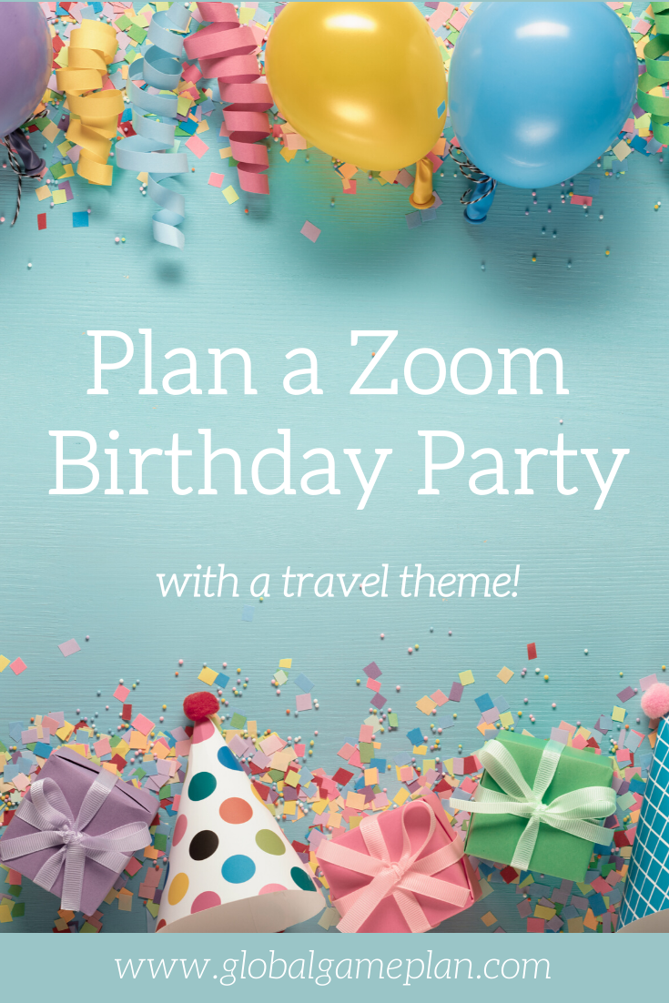 How to Plan a TravelThemed Zoom Birthday Party Global