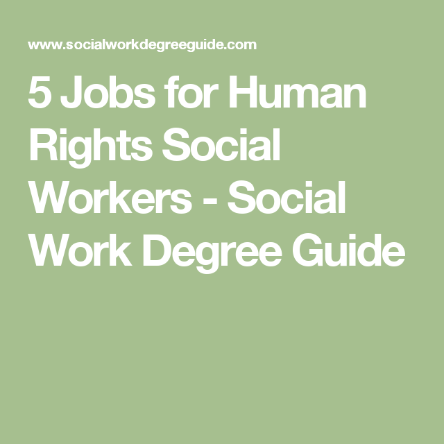 Jobs For Human Rights Social Workers  Social Work Degree Guide