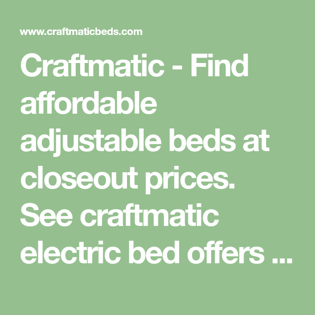 Best Craftmatic Find Affordable Adjustable Beds At Closeout 400 x 300