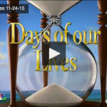 Video Watch Days Of Our Lives Today Tuesday 11 24 15 Full Episode Here Days Of Our Lives Life Life Video