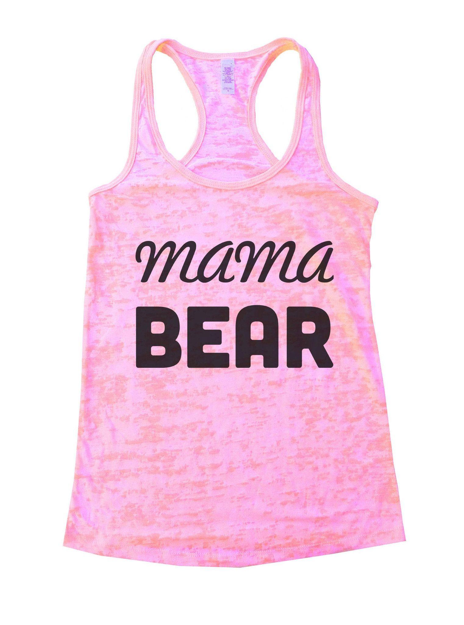 Mama Bear Burnout Tank Top By BurnoutTankTops.com - 876