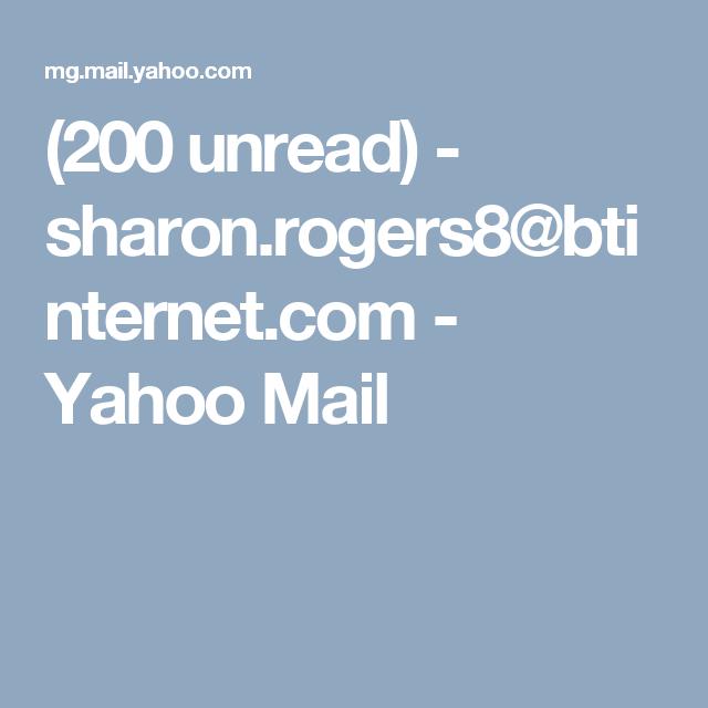 200 unread) - sharon rogers8@btinternet com - Yahoo Mail