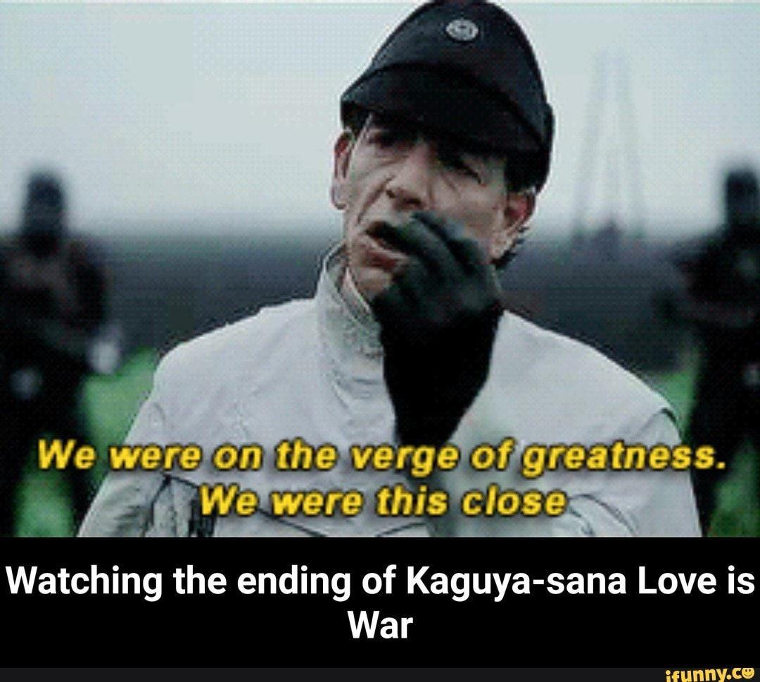 Watching The Ending Of Kaguya Sana Love Is War Watching The Ending Of Kaguya Sana Love Is War Ifunny Memes Popular Memes War