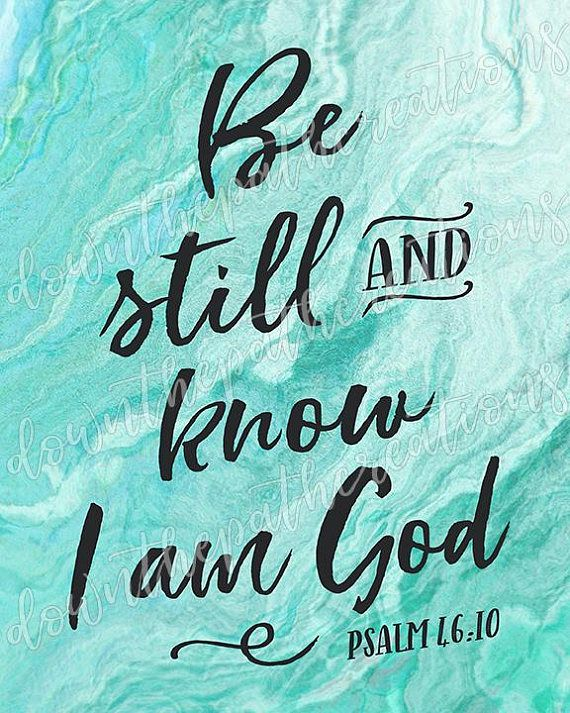 6304ba0b9 Be Still and Know I Am God Printable, Psalm 46:10 Print, INSTANT DOWNLOAD,  Bible Verse Art, Watercolor Scripture Decor, Agate Texture Art