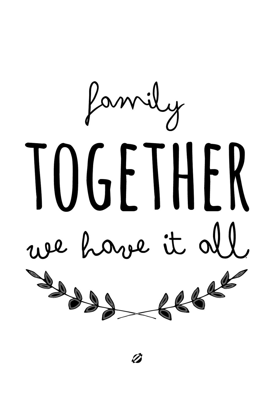 Famous Quotes About Family Print This One On Any Colour Paper  #lostbumblebee ©2013 #together