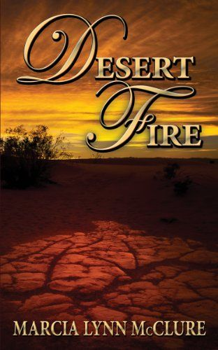 Discover The Book : Desert Fire (Love Notes Collection) by Marcia Lynn McClure