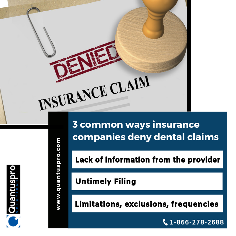 Check Out The 3 Common Ways Insurance Companies Deny Dental Claims Quantuspro Solutions Provides Excellent Administrat Dental Insurance Dental Dental Practice