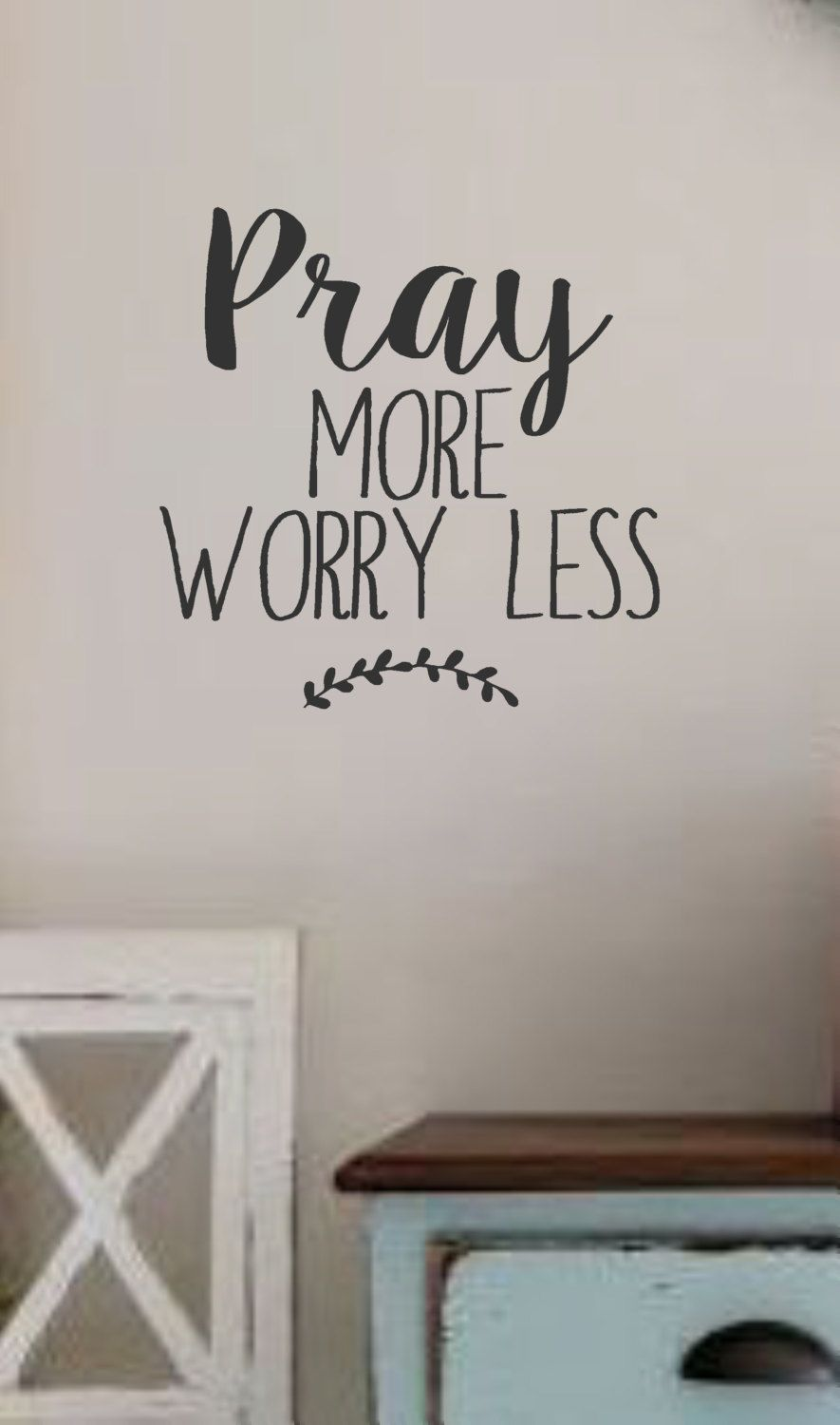 Pray more worry less vinyl wall decal wall quotes bible for Best quotes for wall art