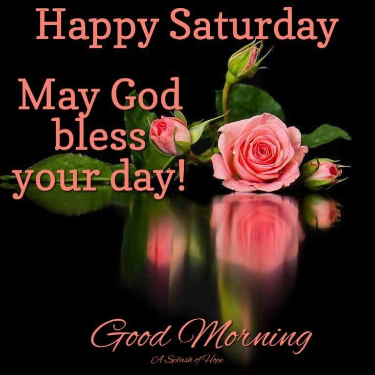 Happy Saturday Good Morning Good Morning Saturday Saturday Quotes