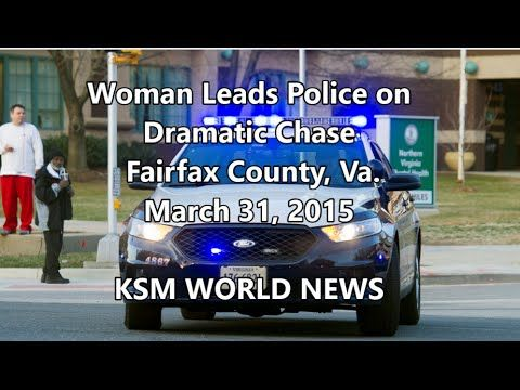【KSM】Woman Leads Police on Dramatic Chase Fairfax County, Va  March 31, ...