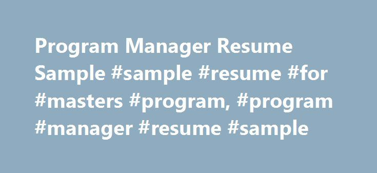 Program Manager Resume Sample #sample #resume #for #masters - managers resume sample