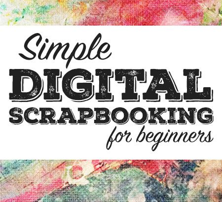 Scrapbooking For Beginners Ideas Tips Lessons Learned Lessons