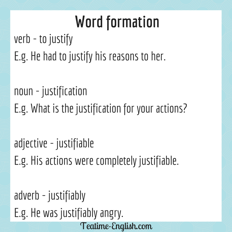 word form justify Justify as a noun, verb, adjective and adverb. The different forms