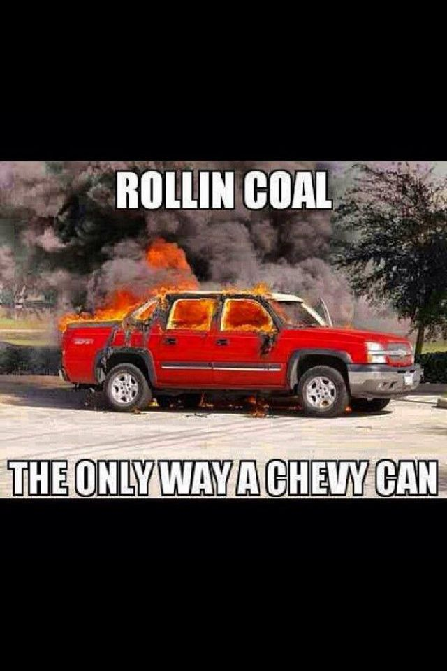 rolling coal the only way a chevy can haha with images ford jokes chevy jokes ford humor pinterest
