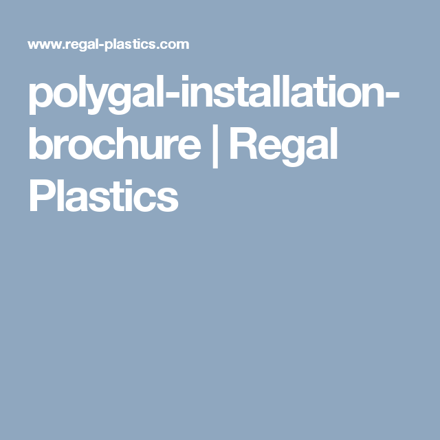 Polygal Installation Brochure Regal Plastics Plastic Fabrication Brochure Installation