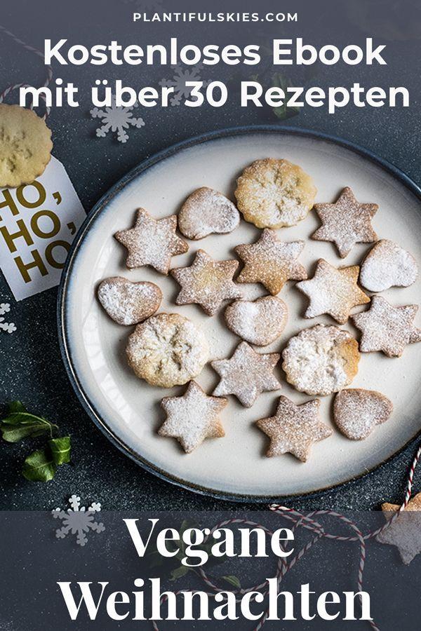 34 vegane Rezepte für Weihnachten, das kostenlose Ebook 34 vegane Weihnachtsrezepte. Von Herzhaft über Backen bis Nachspeisen. Einfache und tolle Rezepte für Weihnachten .