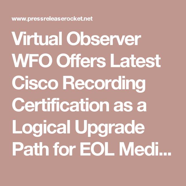 Virtual Observer WFO Offers Latest Cisco Recording