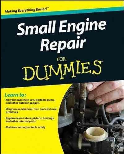 Your handson manual for repairing small engines Small