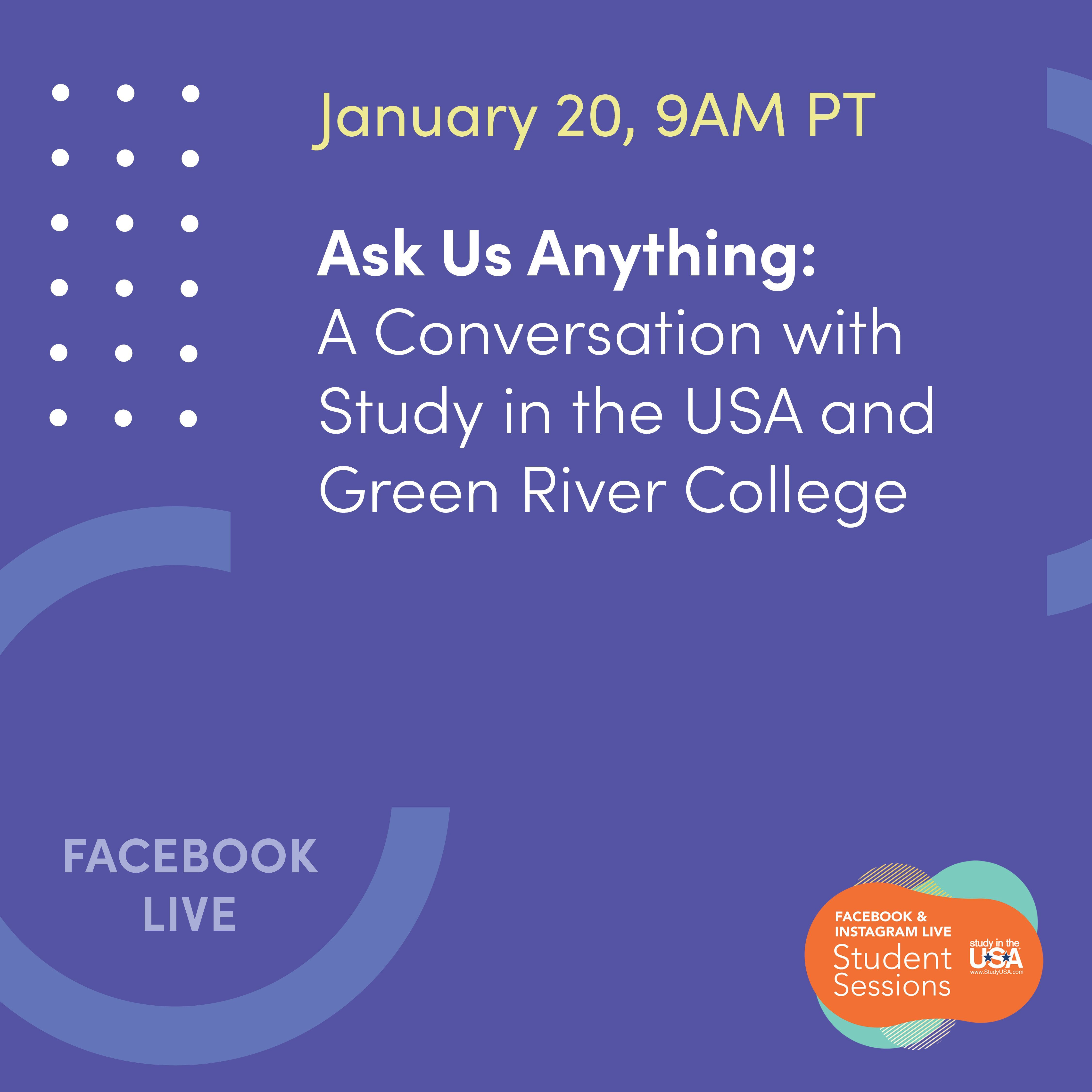 Hello Students Join Us On January 20 At 9 Am Pt On Study In The Usa Facebook Live Ask Us Anything With Green River College In 2021 Student Study Green River