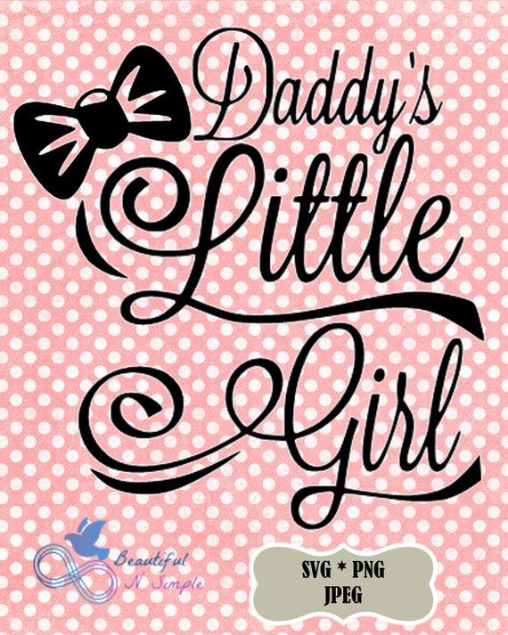 Daddy\'s Little Girl, Daddy\'s Girl, Little Girl, Baby, svg ...