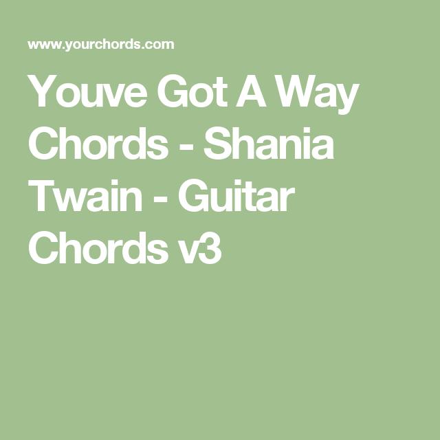Youve Got A Way Chords Shania Twain Guitar Chords V3 Guitar