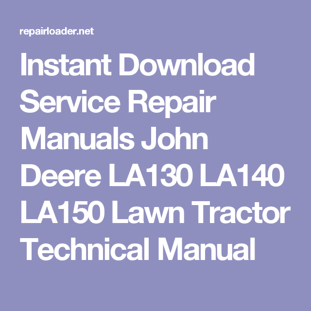 Instant Download Service Repair Manuals John Deere LA130 LA140 – John Deere La140 Wiring Diagram