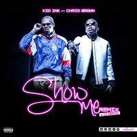 Listen/Download/Share: Kid Ink ft Chris Brown - Show Me (DJ