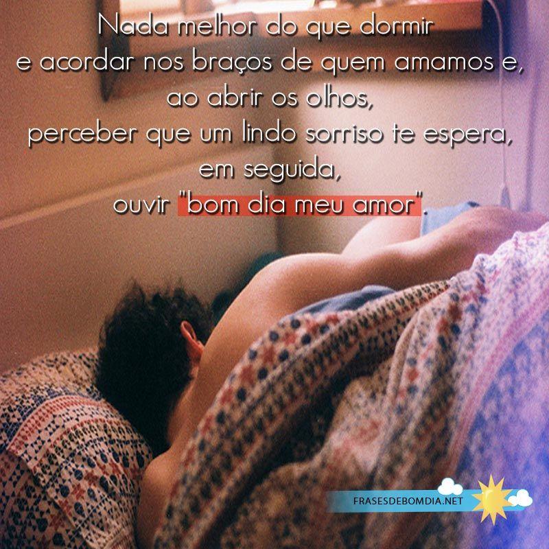Nada Melhor Do Que Dormir E Acordar Nos Braços De Quem Amamos E Ao