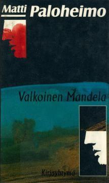 Valkoinen Mandela   Kirjasampo.fi - kirjallisuuden verkkopalvelu