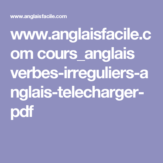 Www Anglaisfacile Com Cours Anglais Verbes Irreguliers Anglais Telecharger Pdf Comment Apprendre L Anglais Verbes Irreguliers Anglais Apprendre L Allemand