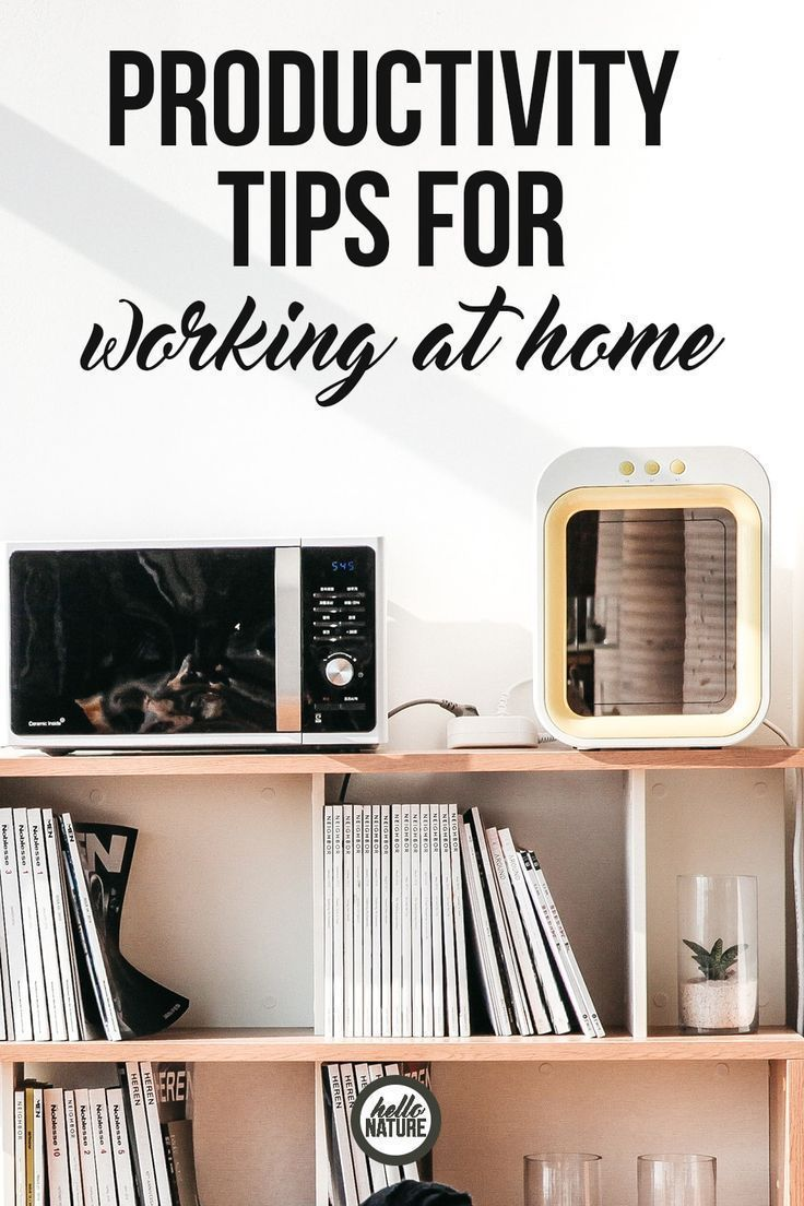 Productivity Tips for Working at Home Home hacks, Work