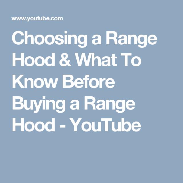 Choosing A Range Hood U0026 What To Know Before Buying A Range Hood   YouTube