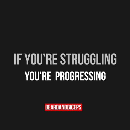 If You Re Struggling You Re Progressing Fitness Quote By Beardandbiceps Com Follow Fitness Quote Fitness Motivation Quotes Fitness Humor Quotes Results Quotes