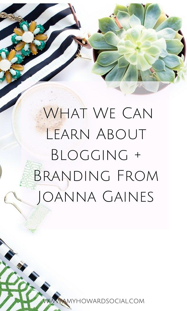 Joanna Gaines Tips For Decorating Living Rooms: What We Can Learn About Blogging + Branding From Joanna