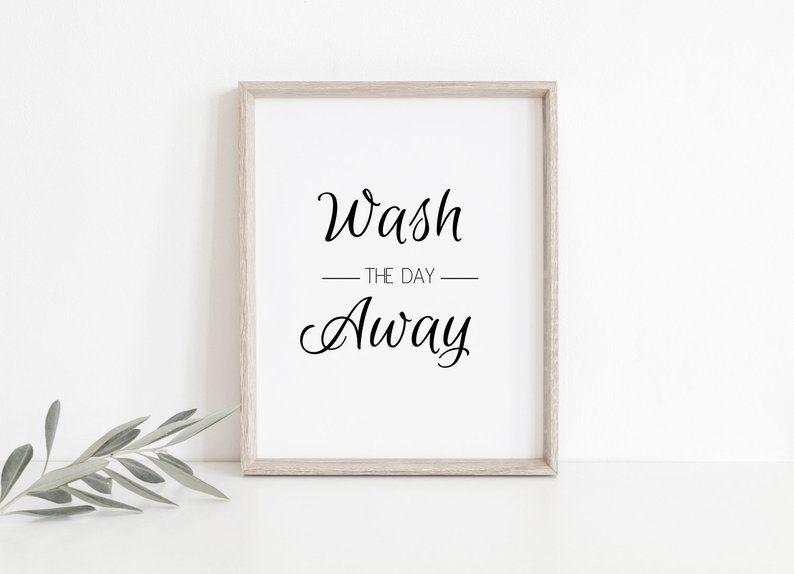 Wash The Day Away Printable Bathroom Print Bathroom Poster