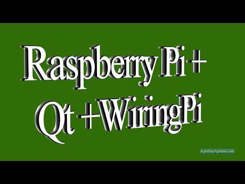 Raspberry Pi + Qt + WiringPi - YouTube
