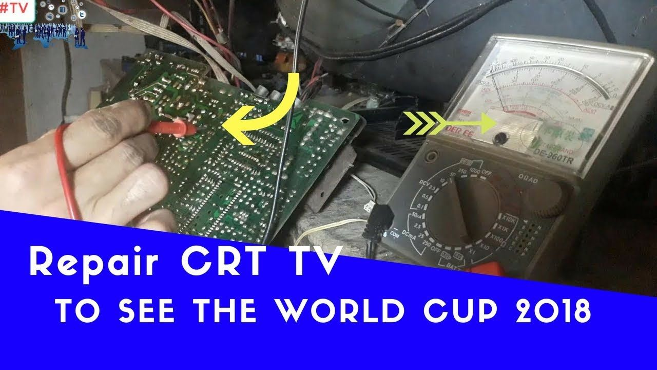 Tv Repair Crt Tv To See The World Cup 2018 Crt Tv Crt Repair