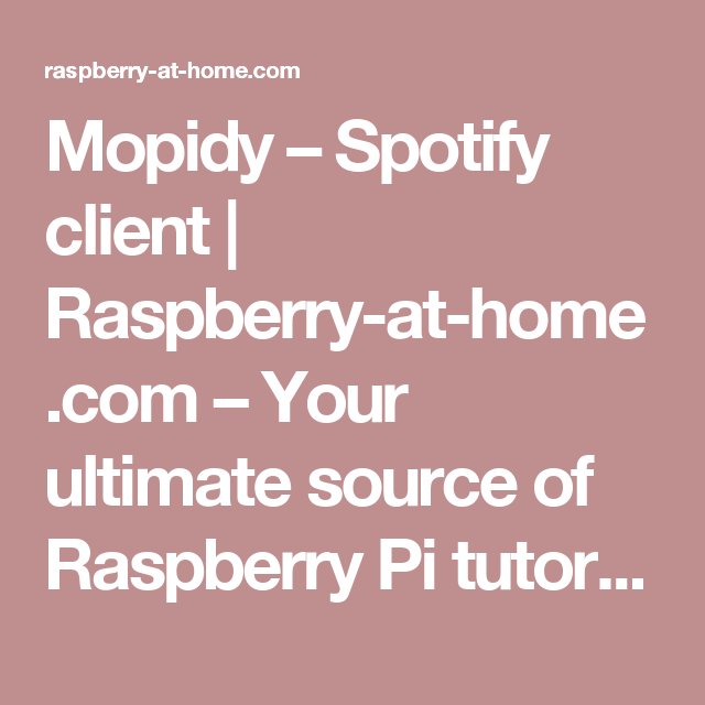 Mopidy – Spotify client | Raspberry-at-home com – Your